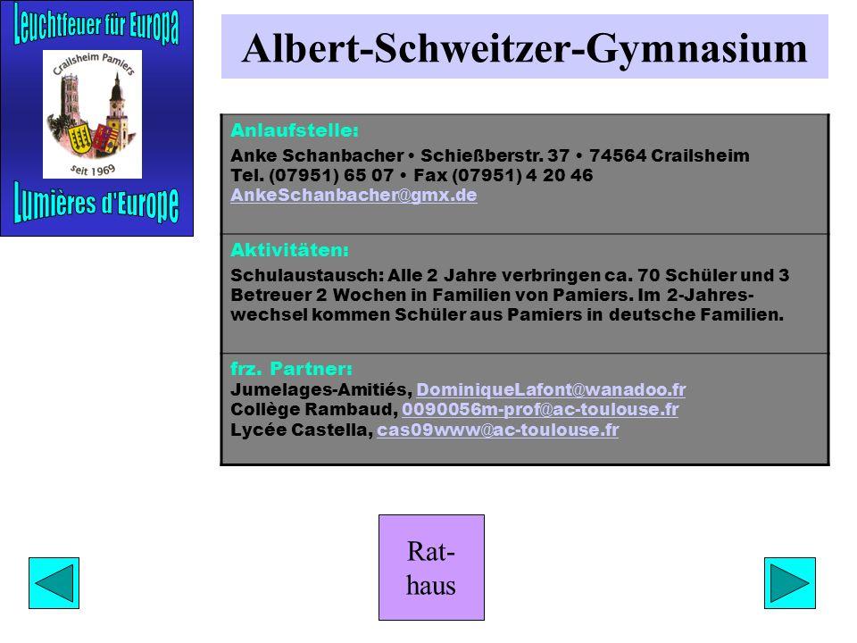 Rat- haus Grundschulen Anlaufstellen: Arnulf Brenner Schulplatz 1 74564 Crailsheim Tel. (07951) 29 47 20 Fax (07951) 26 02 poststelle@04127383.schule.