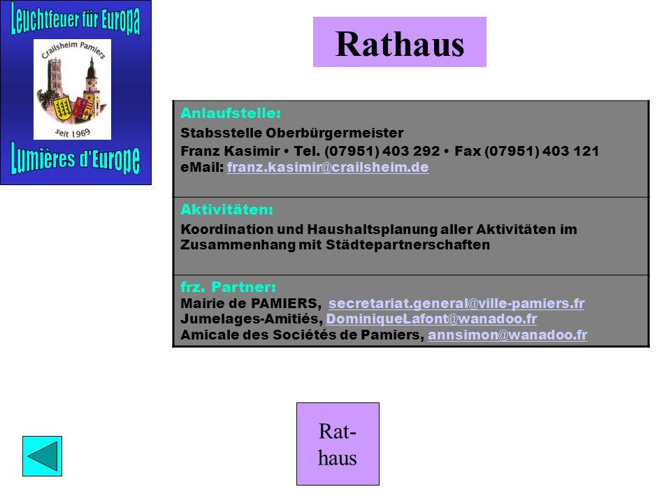 Rat- haus Pamiers Anlaufstelle: Winfried Schley Am Käppele 7 74564 Crailsheim Tel. (07951) 2 49 48 winfried.schley@crailsheim-pamiers.euwinfried.schle