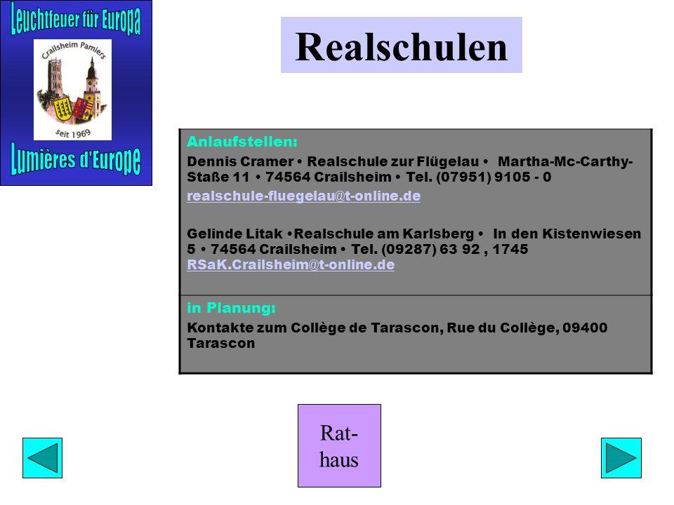 Rat- haus Realschulen Anlaufstellen: Dennis Cramer Realschule zur Flügelau Martha-Mc-Carthy- Staße 11 74564 Crailsheim Tel.