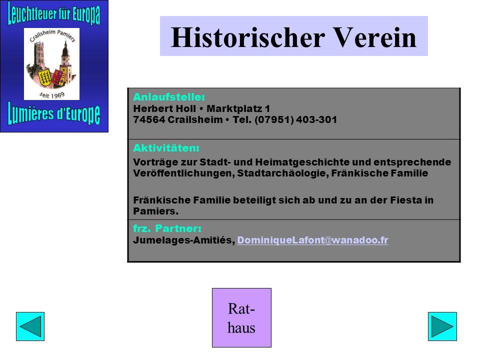 Rat- haus Historischer Verein Anlaufstelle: Herbert Holl Marktplatz 1 74564 Crailsheim Tel.