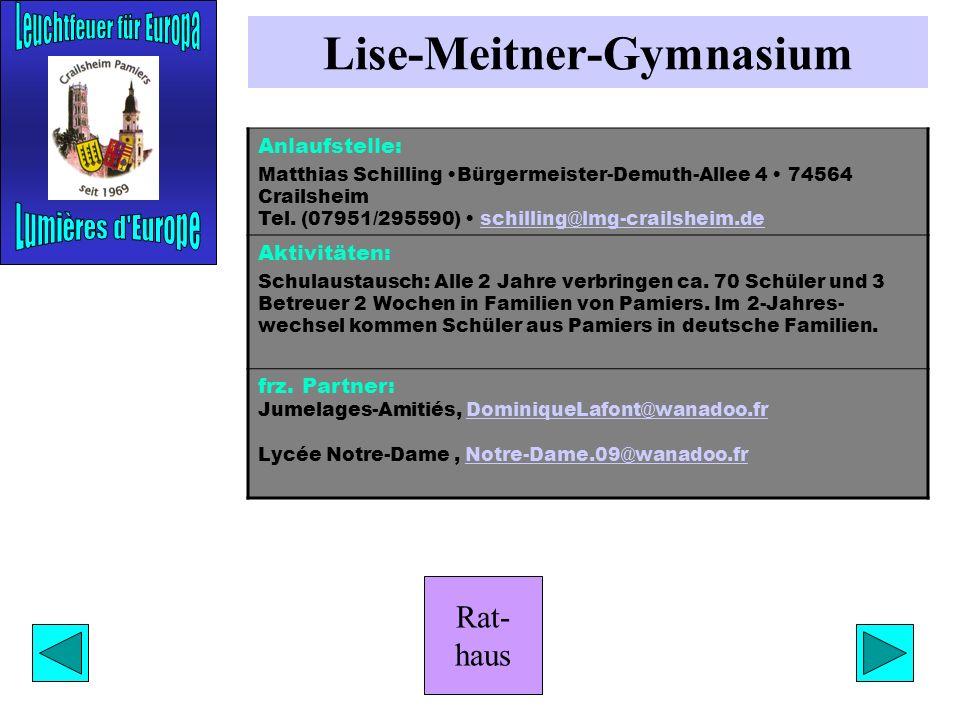 Rat- haus Lise-Meitner-Gymnasium Anlaufstelle: Matthias Schilling Bürgermeister-Demuth-Allee 4 74564 Crailsheim Tel.