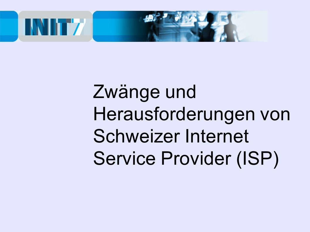 Zwänge und Herausforderungen von Schweizer Internet Service Provider (ISP)