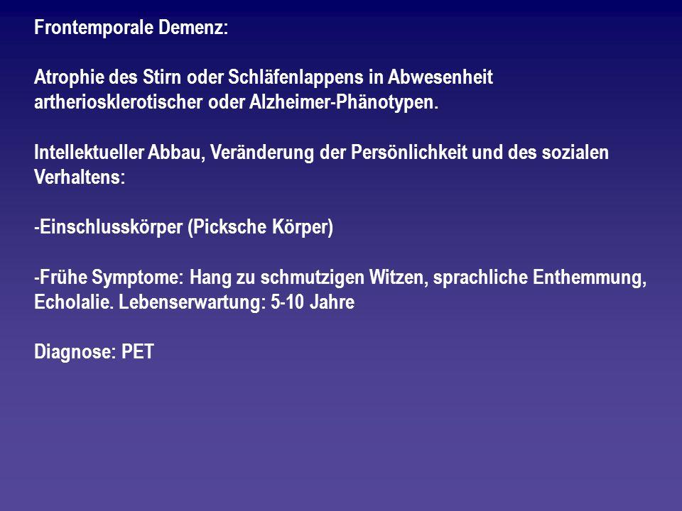 Frontemporale Demenz: Atrophie des Stirn oder Schläfenlappens in Abwesenheit artheriosklerotischer oder Alzheimer-Phänotypen. Intellektueller Abbau, V