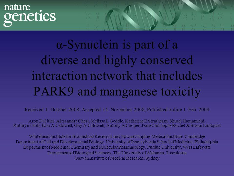 α-Synuclein is part of a diverse and highly conserved interaction network that includes PARK9 and manganese toxicity Received 1. October 2008; Accepte