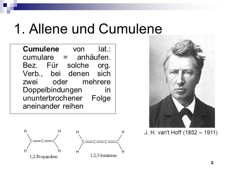 2 1. Allene und Cumulene Cumulene von lat.: cumulare = anhäufen. Bez. Für solche org. Verb., bei denen sich zwei oder mehrere Doppelbindungen in ununt
