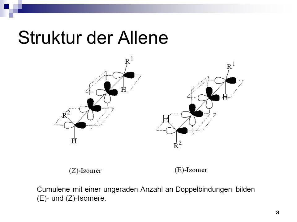 3 Struktur der Allene Cumulene mit einer ungeraden Anzahl an Doppelbindungen bilden (E)- und (Z)-Isomere.