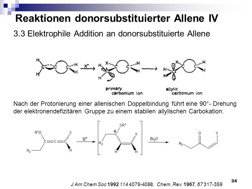 34 3.3 Elektrophile Addition an donorsubstituierte Allene J Am Chem Soc 1992 114 4079-4088, Chem. Rev. 1967, 67 317-359 Nach der Protonierung einer al