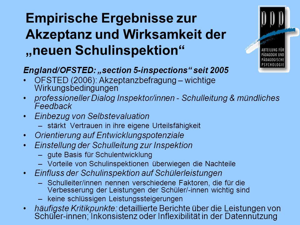 Empirische Ergebnisse zur Akzeptanz und Wirksamkeit der neuen Schulinspektion England/OFSTED: section 5-inspections seit 2005 OFSTED (2006): Akzeptanz