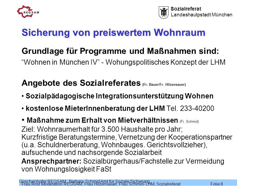 Sozialreferat Landeshautpstadt München Frau Rost Moderation REGSAM; Frau Hilzensauer; Frau Schmid- LHM, Sozialreferat Folie 8 Goschenhofer REGSAM; Bar