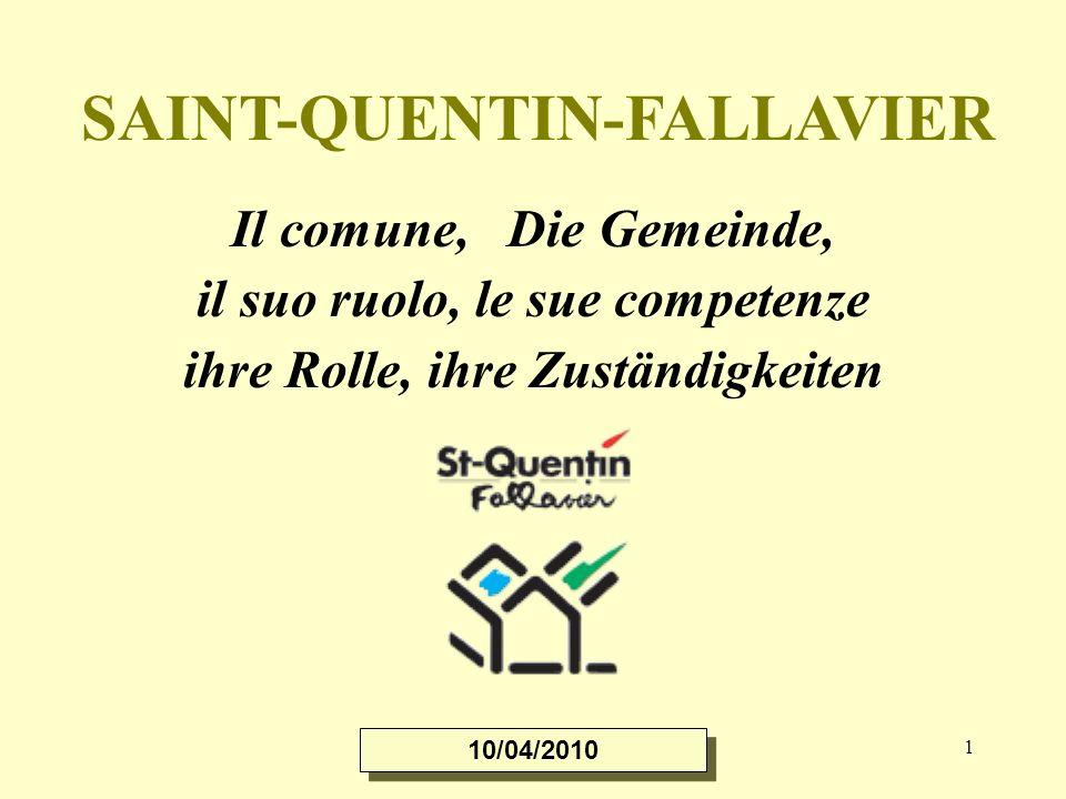 1 SAINT-QUENTIN-FALLAVIER Il comune, Die Gemeinde, il suo ruolo, le sue competenze ihre Rolle, ihre Zuständigkeiten 10/04/2010