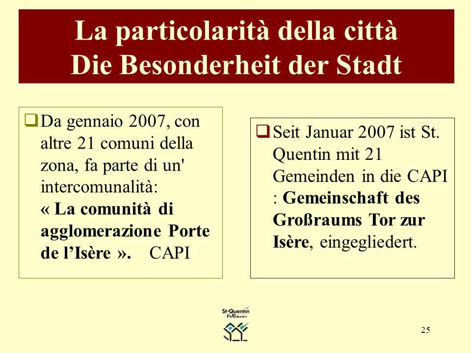 25 La particolarità della città Die Besonderheit der Stadt Seit Januar 2007 ist St.