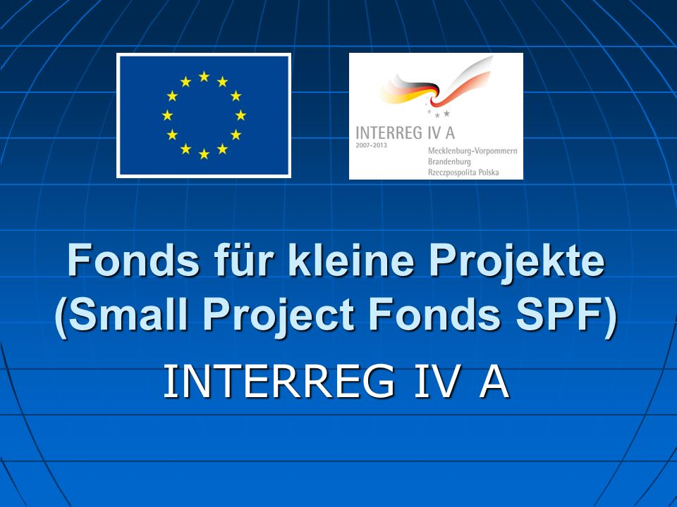 Fonds für kleine Projekte (Small Project Fonds SPF) INTERREG IV A