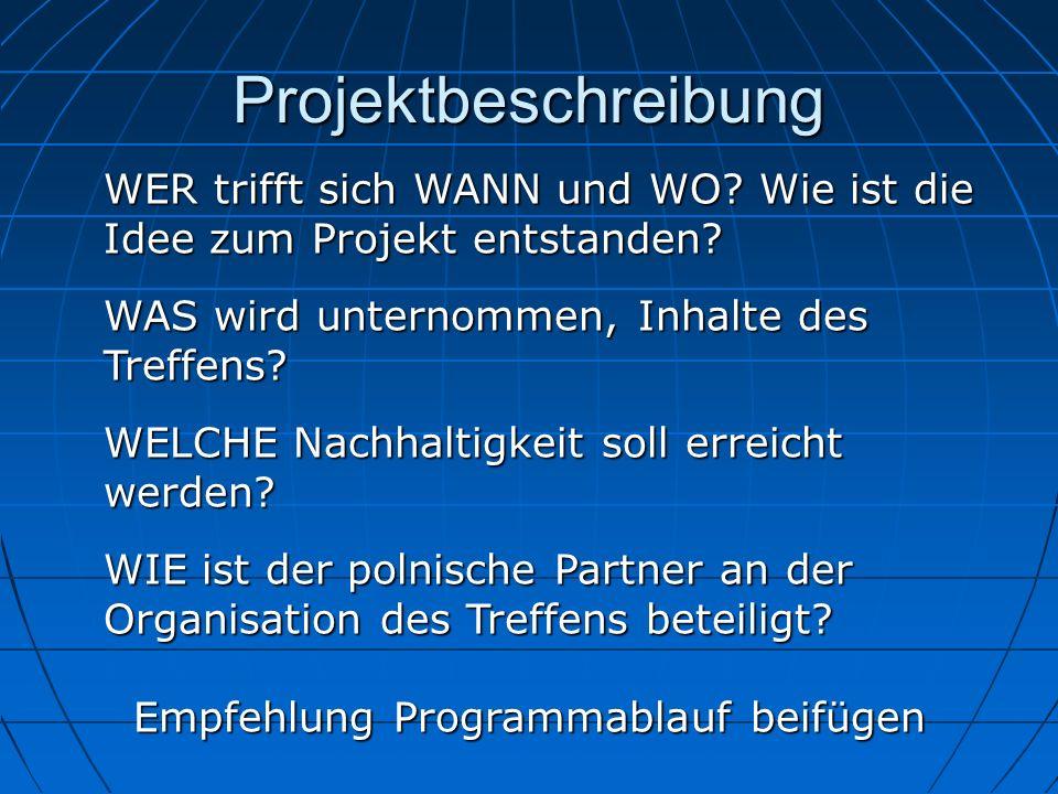 Projektbeschreibung WER trifft sich WANN und WO? Wie ist die Idee zum Projekt entstanden? WAS wird unternommen, Inhalte des Treffens? WELCHE Nachhalti