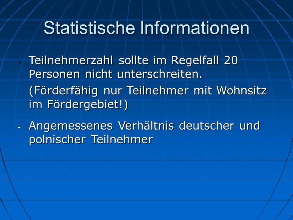 Statistische Informationen - Teilnehmerzahl sollte im Regelfall 20 Personen nicht unterschreiten. (Förderfähig nur Teilnehmer mit Wohnsitz im Förderge