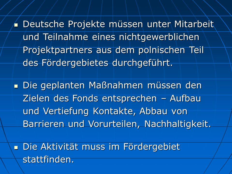 Deutsche Projekte müssen unter Mitarbeit und Teilnahme eines nichtgewerblichen Projektpartners aus dem polnischen Teil des Fördergebietes durchgeführt