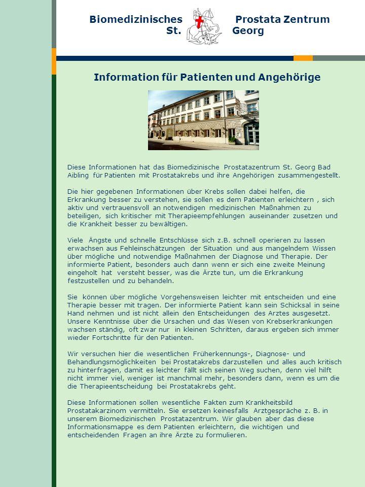 Biomedizinisches Prostata Zentrum St. Georg Information für Patienten und Angehörige Diese Informationen hat das Biomedizinische Prostatazentrum St. G