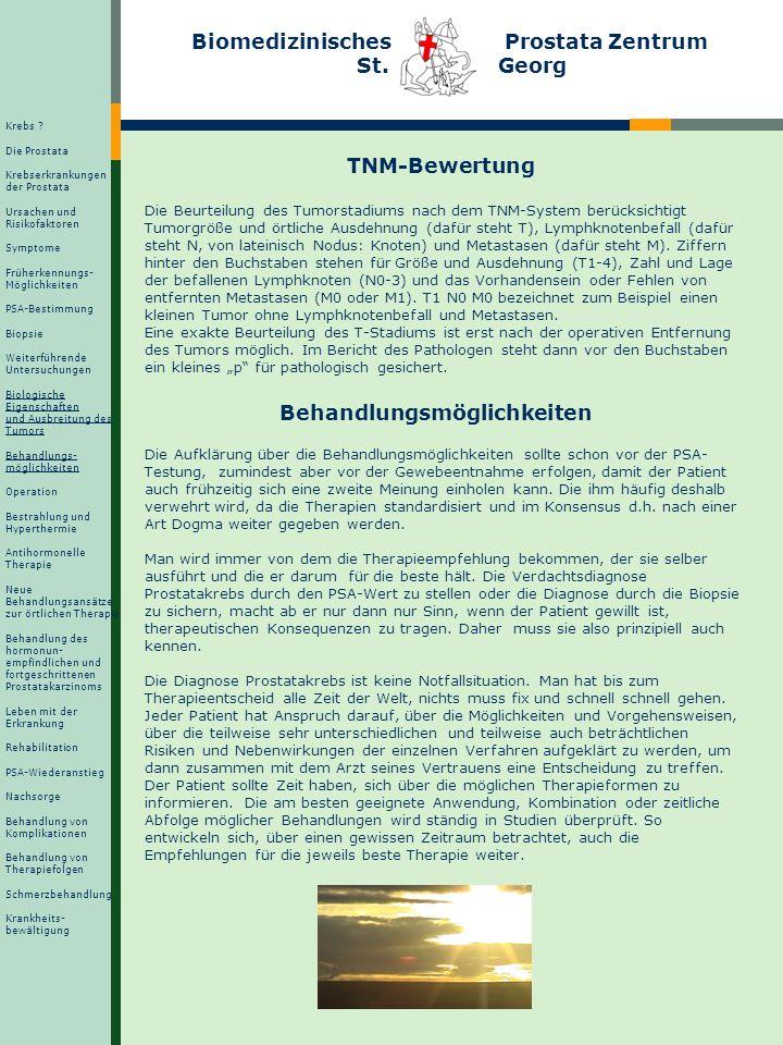 Biomedizinisches Prostata Zentrum St. Georg TNM-Bewertung Die Beurteilung des Tumorstadiums nach dem TNM-System berücksichtigt Tumorgröße und örtliche