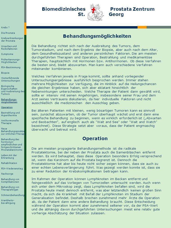 Biomedizinisches Prostata Zentrum St. Georg Behandlungsmöglichkeiten Die Behandlung richtet sich nach der Ausbreitung des Tumors, dem Tumorstadium, un