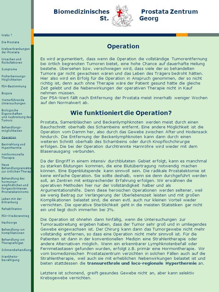 Biomedizinisches Prostata Zentrum St. Georg Operation Es wird argumentiert, dass wenn die Operation die vollständige Tumorentfernung bei örtlich begre