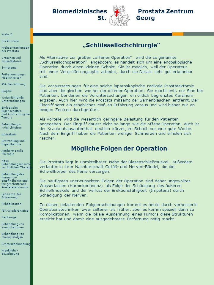Biomedizinisches Prostata Zentrum St. Georg Schlüssellochchirurgie Als Alternative zur großen offenen Operation wird die so genannte Schlüssellochoper