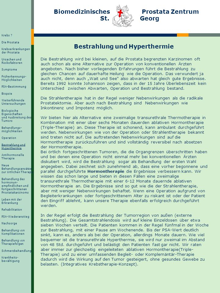 Biomedizinisches Prostata Zentrum St. Georg Bestrahlung und Hyperthermie Die Bestrahlung wird bei kleinen, auf die Prostata begrenzten Karzinomen oft