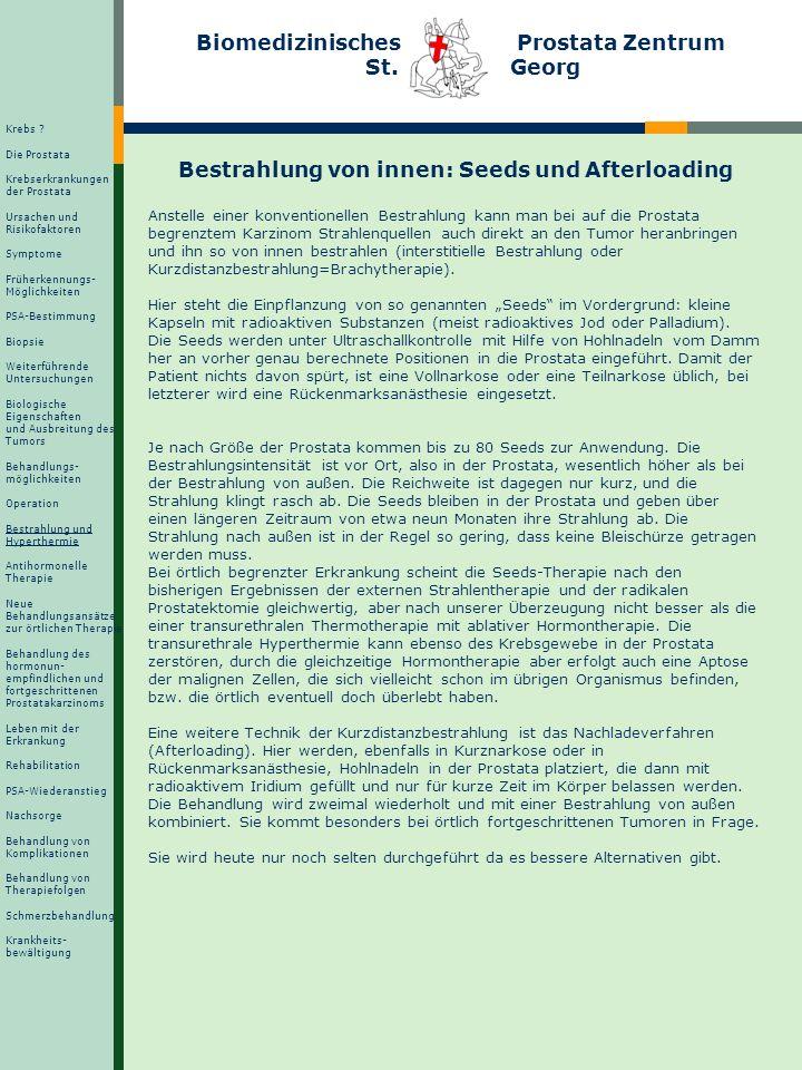 Biomedizinisches Prostata Zentrum St. Georg Bestrahlung von innen: Seeds und Afterloading Anstelle einer konventionellen Bestrahlung kann man bei auf