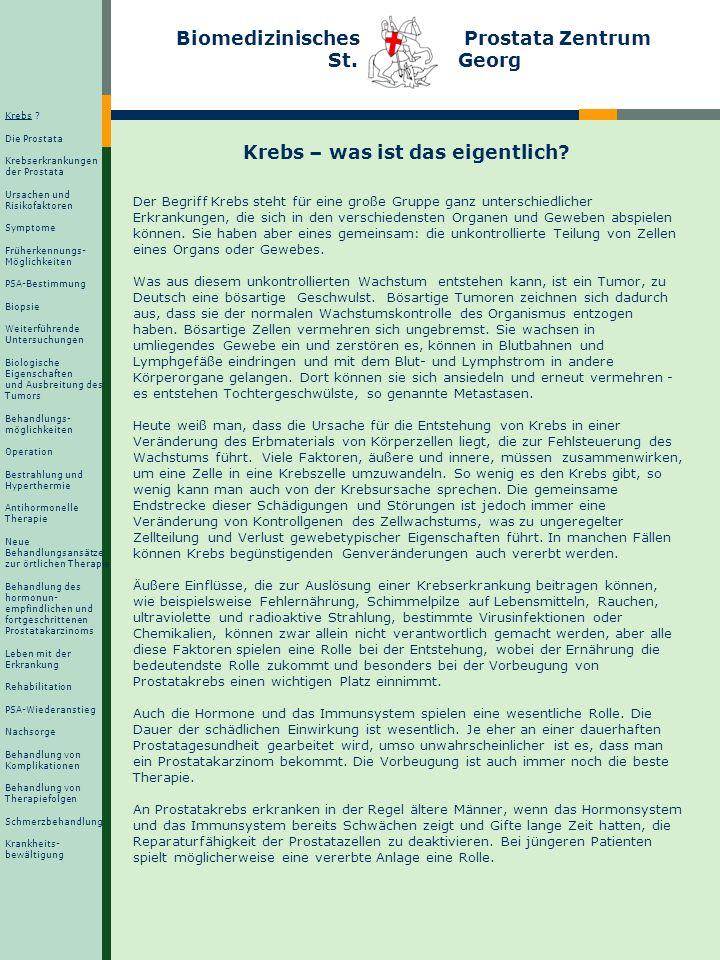 Biomedizinisches Prostata Zentrum St. Georg Krebs – was ist das eigentlich? Der Begriff Krebs steht für eine große Gruppe ganz unterschiedlicher Erkra