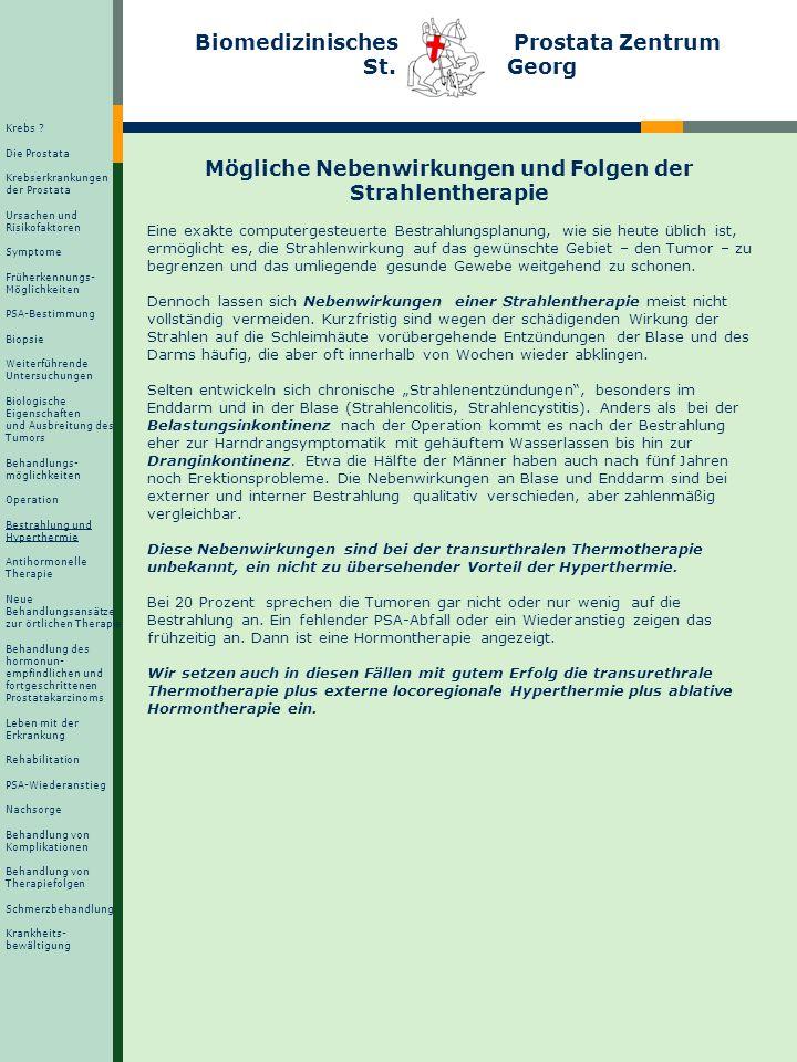 Biomedizinisches Prostata Zentrum St. Georg Mögliche Nebenwirkungen und Folgen der Strahlentherapie Eine exakte computergesteuerte Bestrahlungsplanung