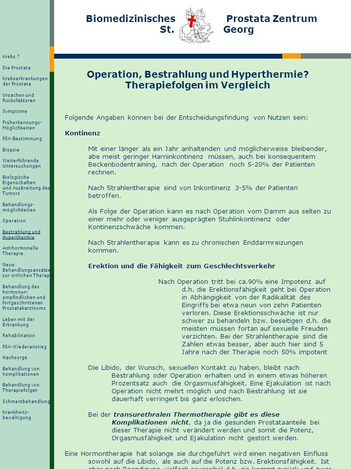 Biomedizinisches Prostata Zentrum St. Georg Operation, Bestrahlung und Hyperthermie? Therapiefolgen im Vergleich Folgende Angaben können bei der Entsc