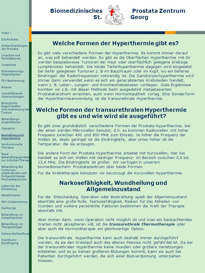 Biomedizinisches Prostata Zentrum St. Georg Welche Formen der Hyperthermie gibt es? Es gibt viele verschiedene Formen der Hyperthermie. Es kommt immer