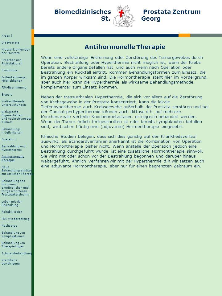 Biomedizinisches Prostata Zentrum St. Georg Antihormonelle Therapie Wenn eine vollständige Entfernung oder Zerstörung des Tumorgewebes durch Operation