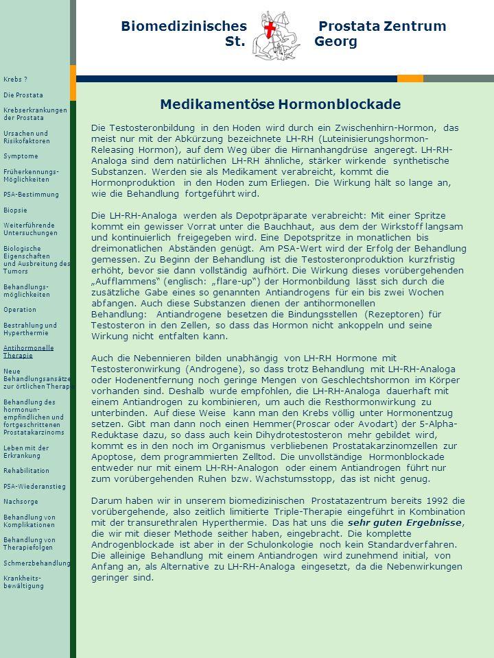 Biomedizinisches Prostata Zentrum St. Georg Medikamentöse Hormonblockade Die Testosteronbildung in den Hoden wird durch ein Zwischenhirn-Hormon, das m