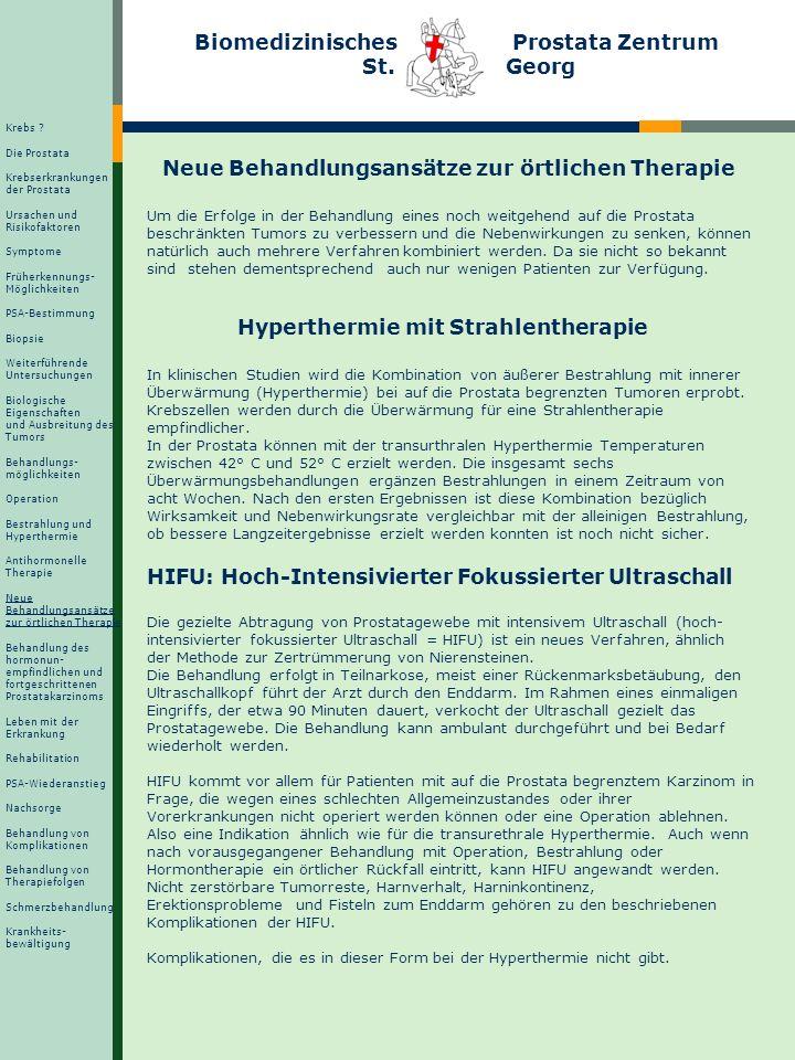 Biomedizinisches Prostata Zentrum St. Georg Neue Behandlungsansätze zur örtlichen Therapie Um die Erfolge in der Behandlung eines noch weitgehend auf