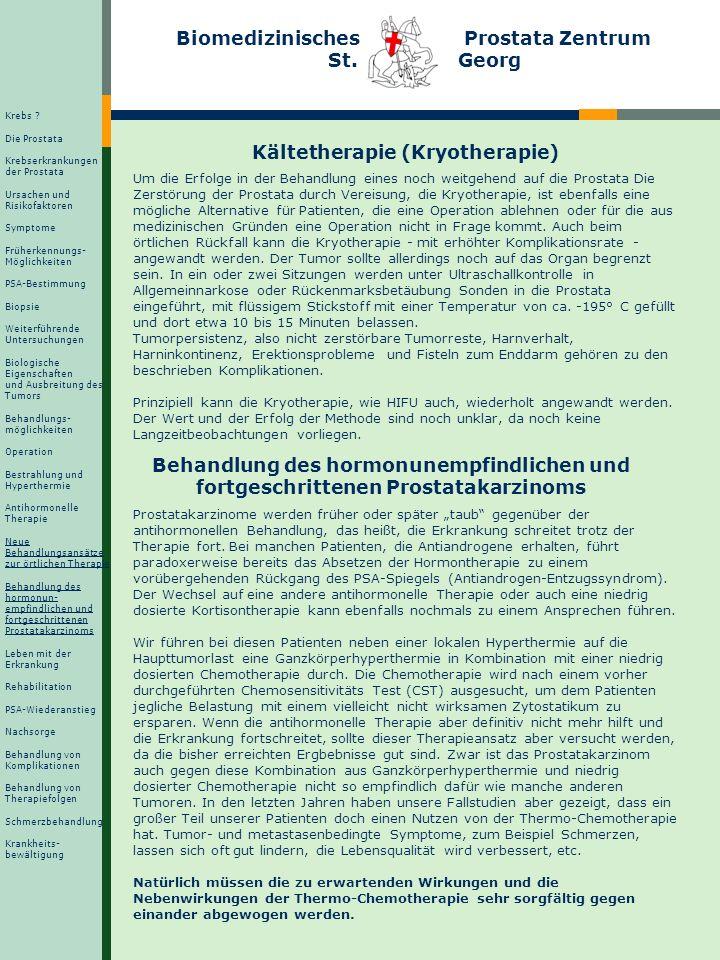Biomedizinisches Prostata Zentrum St. Georg Kältetherapie (Kryotherapie) Um die Erfolge in der Behandlung eines noch weitgehend auf die Prostata Die Z