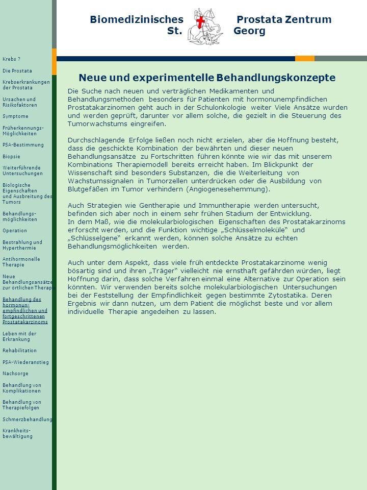 Biomedizinisches Prostata Zentrum St. Georg Neue und experimentelle Behandlungskonzepte Die Suche nach neuen und verträglichen Medikamenten und Behand