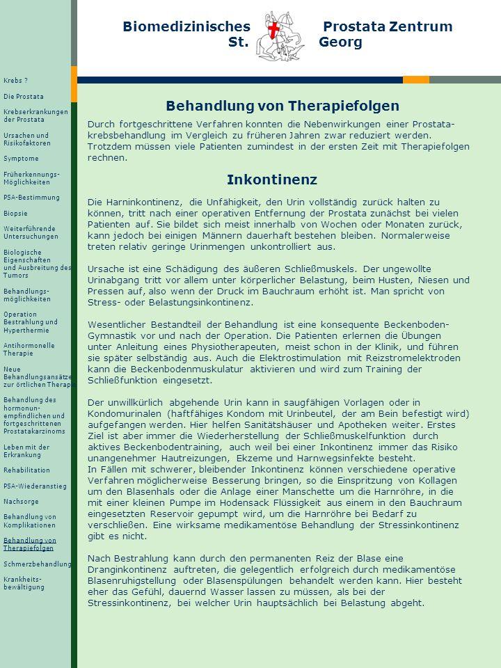 Biomedizinisches Prostata Zentrum St. Georg Behandlung von Therapiefolgen Durch fortgeschrittene Verfahren konnten die Nebenwirkungen einer Prostata-