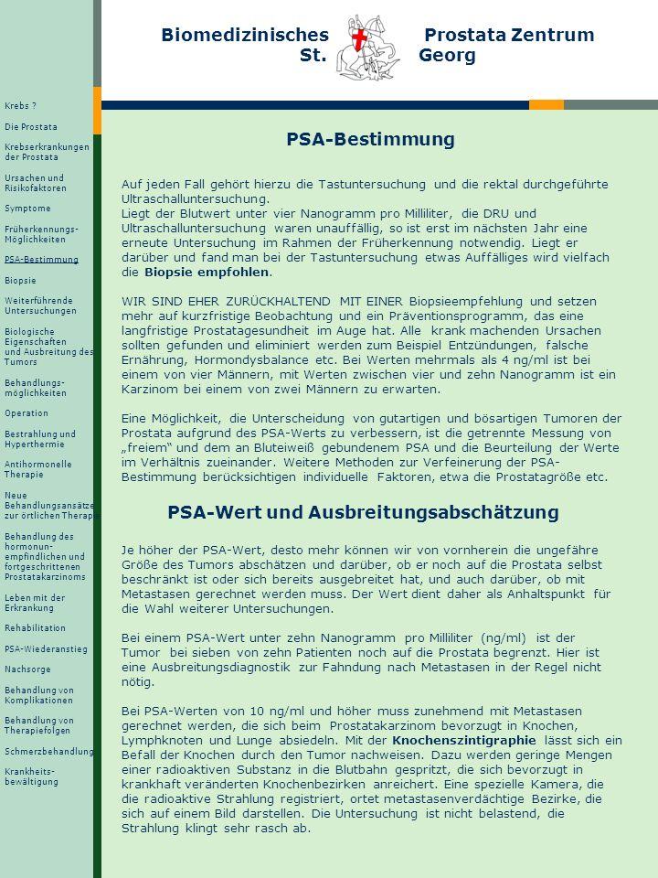 Biomedizinisches Prostata Zentrum St. Georg PSA-Bestimmung Auf jeden Fall gehört hierzu die Tastuntersuchung und die rektal durchgeführte Ultraschallu