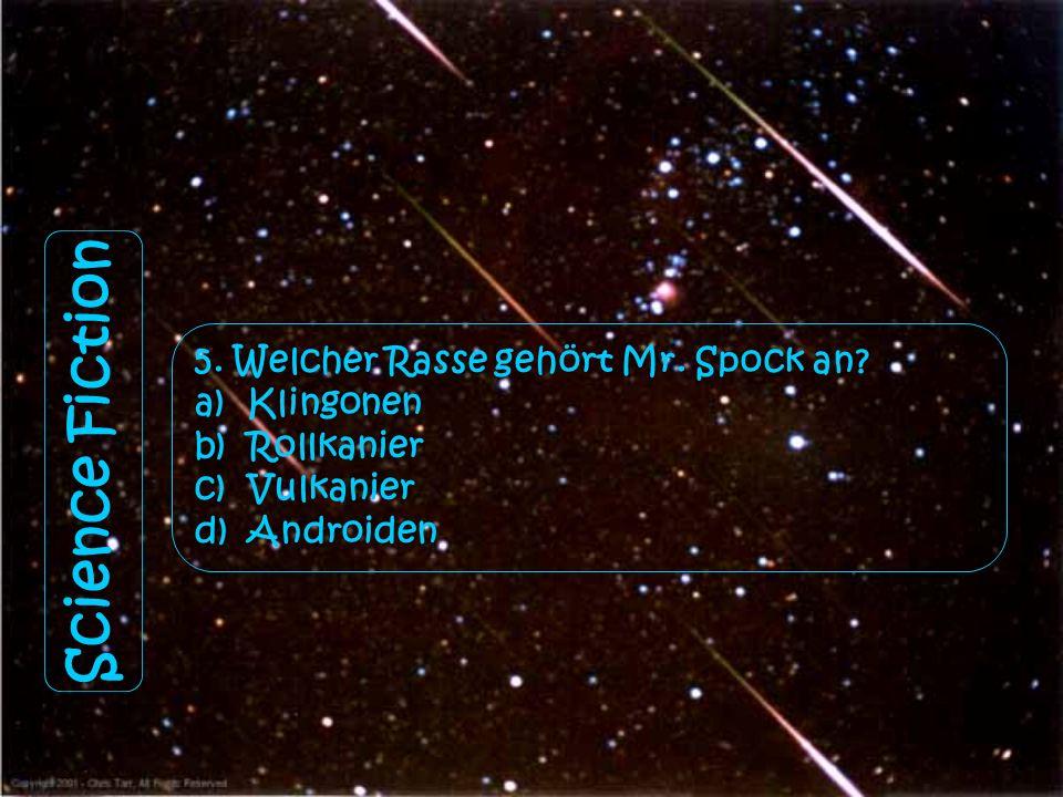 Science Fiction 4. Was verlor der junge Skywalker beim Kampf? a)Kleiner Finger b)Prinzessin Leia c)Lichtschwert d)Hand