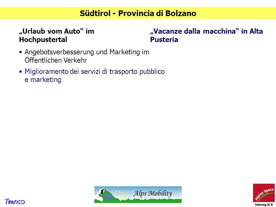 Südtirol - Provincia di Bolzano Urlaub vom Auto im Hochpustertal Vacanze dalla macchina in Alta Pusteria Angebotsverbesserung und Marketing im Öffentl