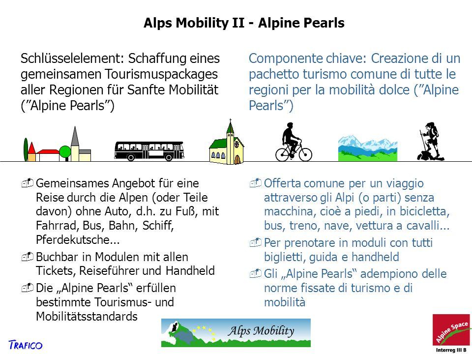 Schlüsselelement: Schaffung eines gemeinsamen Tourismuspackages aller Regionen für Sanfte Mobilität (Alpine Pearls) Gemeinsames Angebot für eine Reise