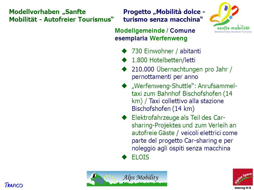 730 Einwohner / abitanti 1.800 Hotelbetten/letti 210.000 Übernachtungen pro Jahr / pernottamenti per anno Werfenweng-Shuttle: Anrufsammel- taxi zum Ba
