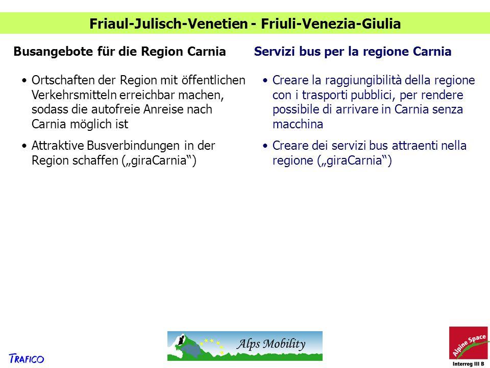 Friaul-Julisch-Venetien - Friuli-Venezia-Giulia Busangebote für die Region CarniaServizi bus per la regione Carnia Ortschaften der Region mit öffentli