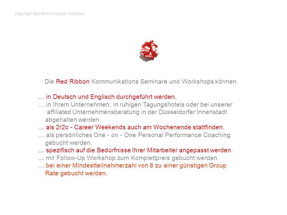 Die Red Ribbon Kommunikations Seminare und Workshops können … in Deutsch und Englisch durchgeführt werden. … in Ihrem Unternehmen, in ruhigen Tagungsh
