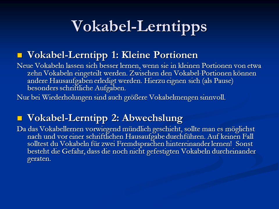 Vokabel-Lerntipps Vokabel-Lerntipp 1: Kleine Portionen Vokabel-Lerntipp 1: Kleine Portionen Neue Vokabeln lassen sich besser lernen, wenn sie in klein