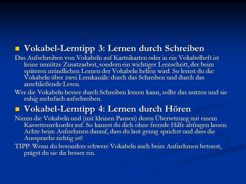 Vokabel-Lerntipp 3: Lernen durch Schreiben Vokabel-Lerntipp 3: Lernen durch Schreiben Das Aufschreiben von Vokabeln auf Karteikarten oder in ein Vokab