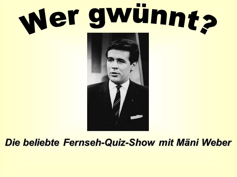 Die beliebte Fernseh-Quiz-Show mit Mäni Weber