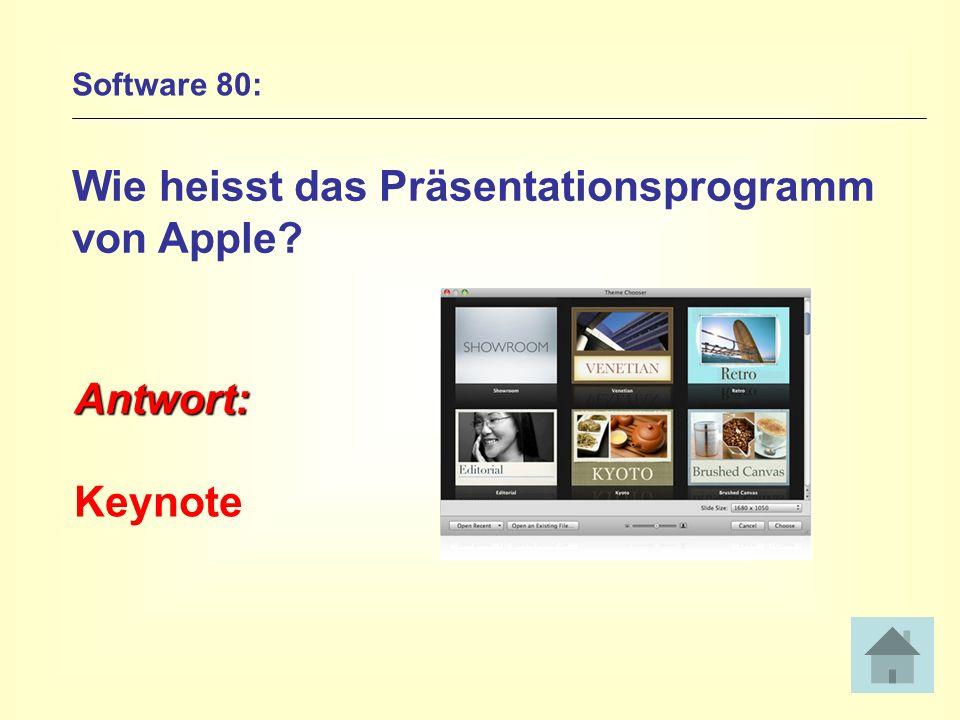 Software 80: Wie heisst das Präsentationsprogramm von Apple? Antwort: Keynote