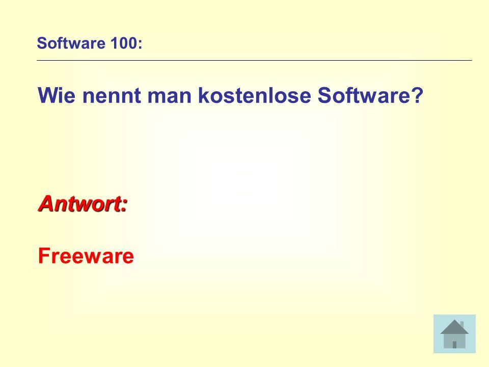 Software 100: Wie nennt man kostenlose Software? Antwort: Freeware