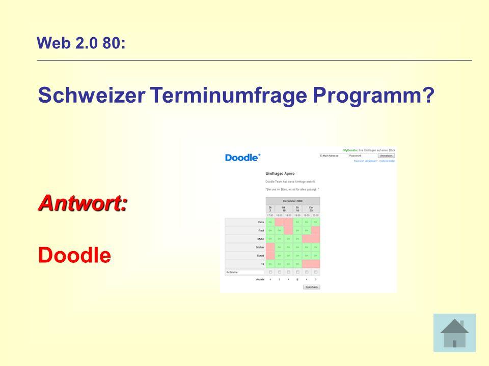 Web 2.0 80: Schweizer Terminumfrage Programm? Antwort: Doodle