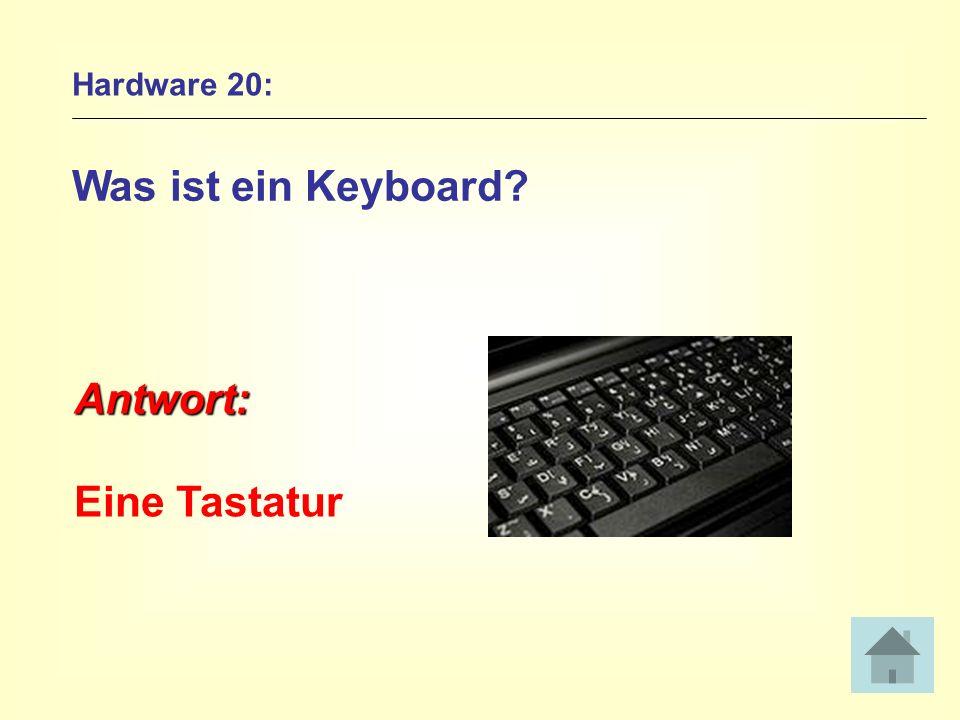 Hardware 20: Was ist ein Keyboard? Antwort: Eine Tastatur